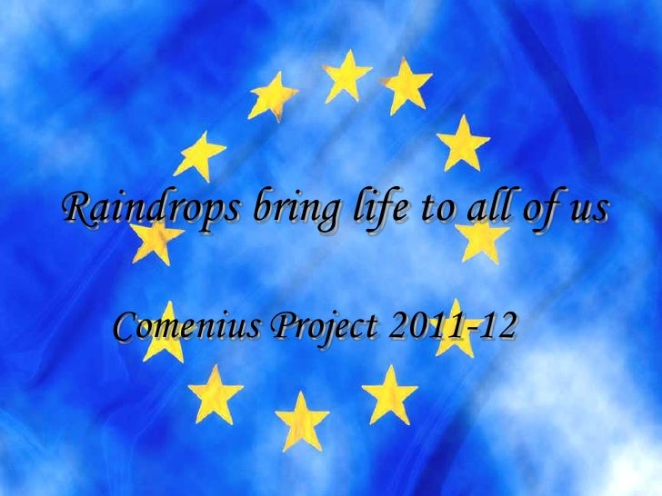 Raindrops bring life to all of us   Comenius Project 2011-12