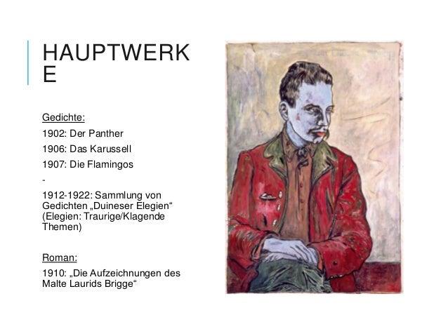 """HAUPTWERKEGedichte:1902: Der Panther1906: Das Karussell1907: Die Flamingos-1912-1922: Sammlung vonGedichten """"Duineser Eleg..."""