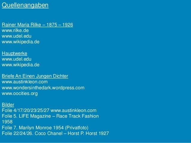 QuellenangabenRainer Maria Rilke – 1875 – 1926www.rilke.dewww.udel.eduwww.wikipedia.deHauptwerkewww.udel.eduwww.wikipedia....