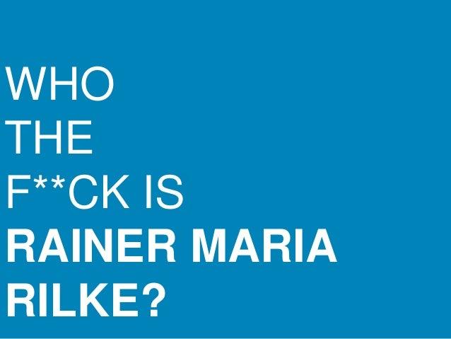 WHOTHEF**CK ISRAINER MARIARILKE?