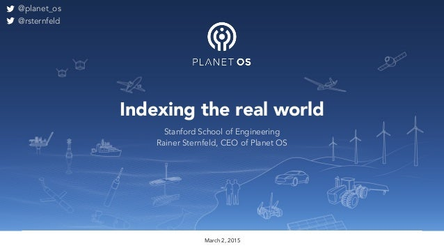 Rainer Sternfeld, CE September 2014 Indexing the real world March 2, 2015 Stanford School of Engineering Rainer Sternfeld,...