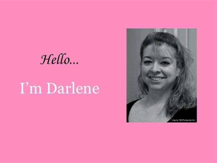Hello...I'm Darlene              Image by: Y&D Photography LLC