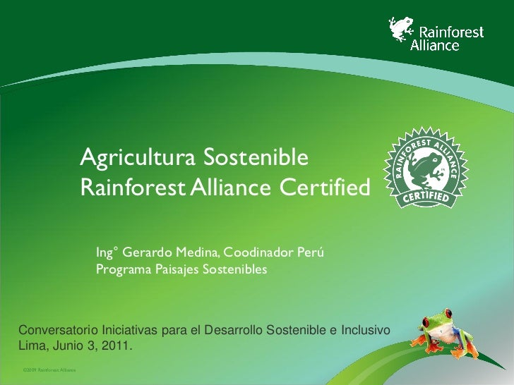 Agricultura Sostenible                            Rainforest Alliance Certified                             Ing° Gerardo M...