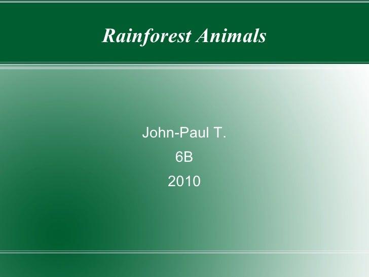 Rainforest Animals John-Paul T. 6B 2010