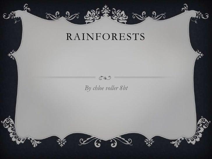 RAINFORESTS  By chloe voller 8bt