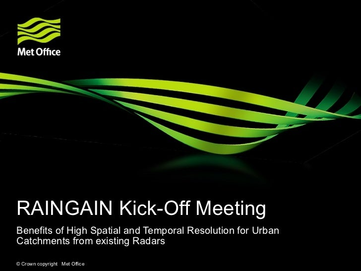RAINGAIN Kick-Off Meeting Benefits of High Spatial and Temporal Resolution for Urban Catchments from existing Radars