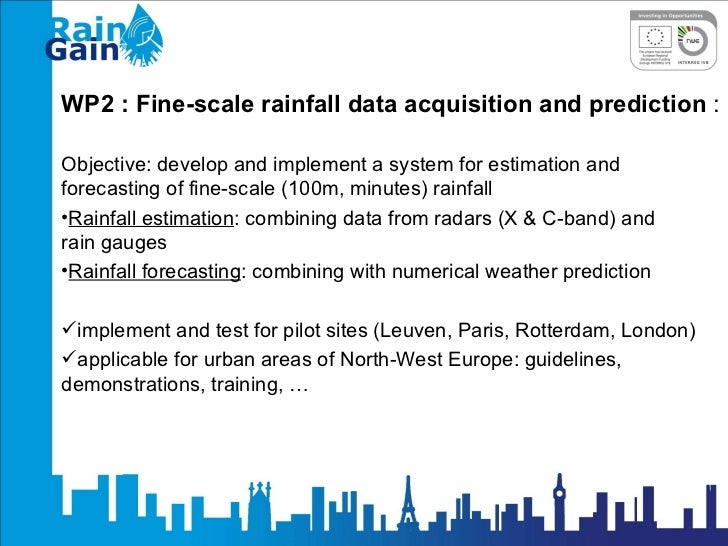 <ul><li>WP2 : Fine-scale rainfall data acquisition and prediction  : </li></ul><ul><li>Objective:  develop and implement a...