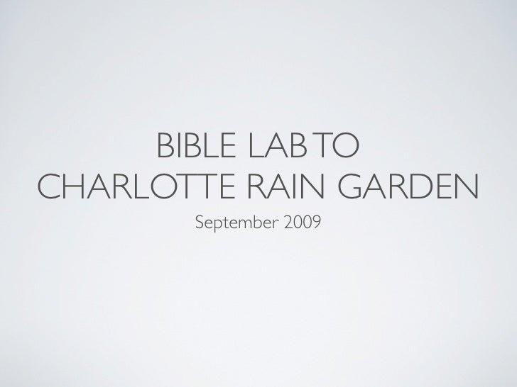 BIBLE LAB TO CHARLOTTE RAIN GARDEN        September 2009