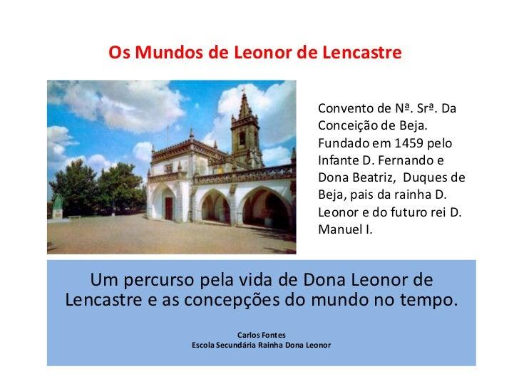 Os Mundos de Leonor de Lencastre                                              Convento de Nª. Srª. Da                     ...