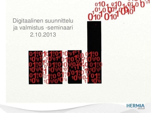 Digitaalinen suunnittelu ja valmistus -seminaari 2.10.2013