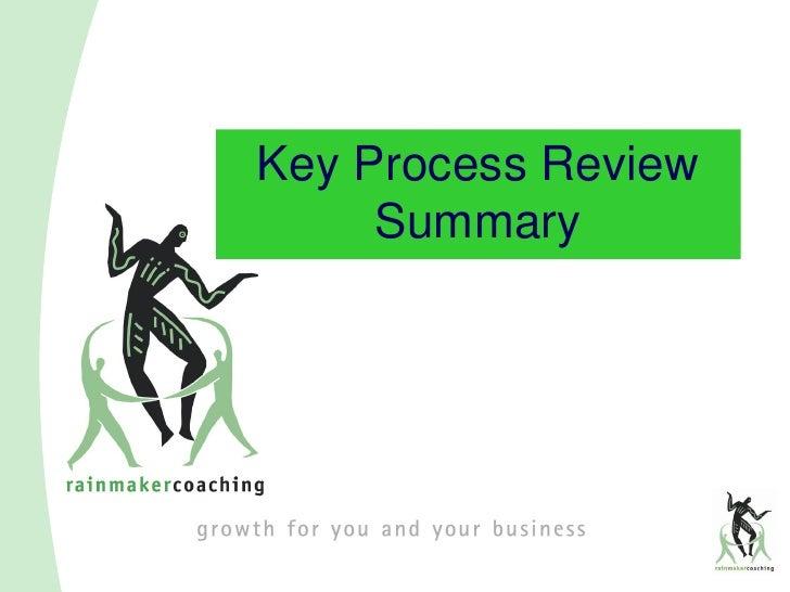 Key Process Review      Summary