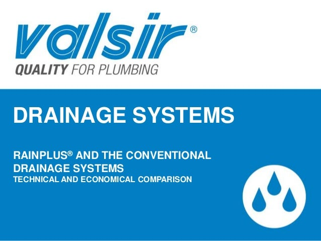 Rainplus siphonic vs conventional drainage for House drainage system ppt