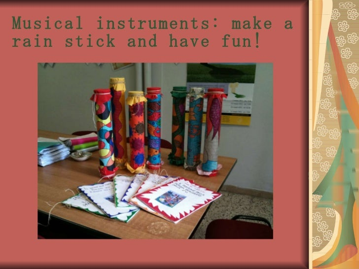 Musical instruments: make a rain stick and have fun!