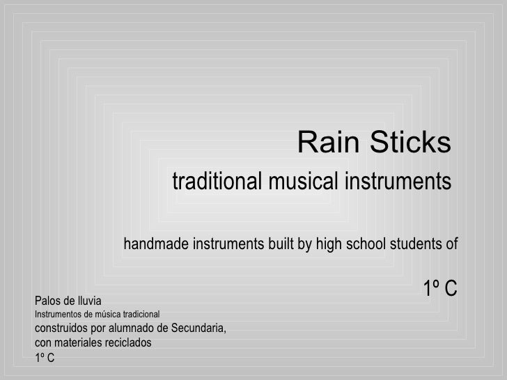 Rain Sticks   traditional musical instruments handmade instruments built by high school students of 1º C Palos de lluvia  ...