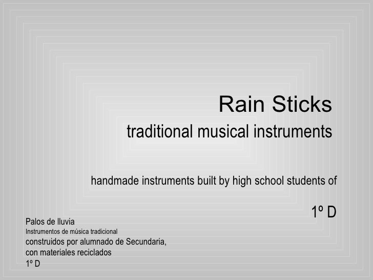 Rain Sticks   traditional musical instruments handmade instruments built by high school students of 1º D Palos de lluvia  ...