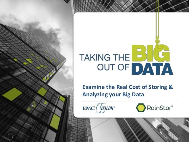 RRain 1 Examine the Real Cost of Storing & Analyzing your Big Data