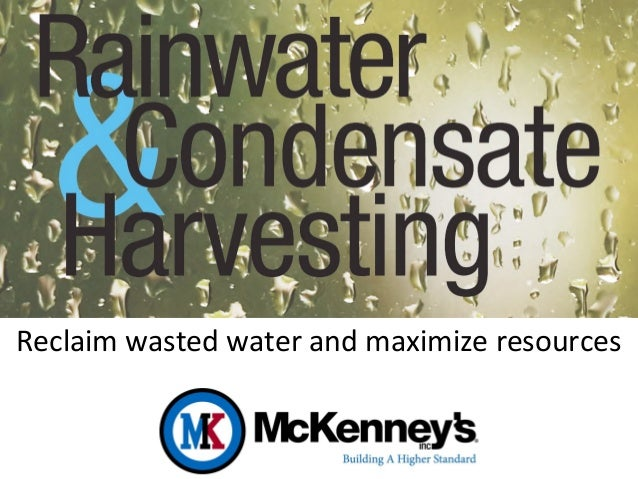 Reclaim wasted water and maximize resources