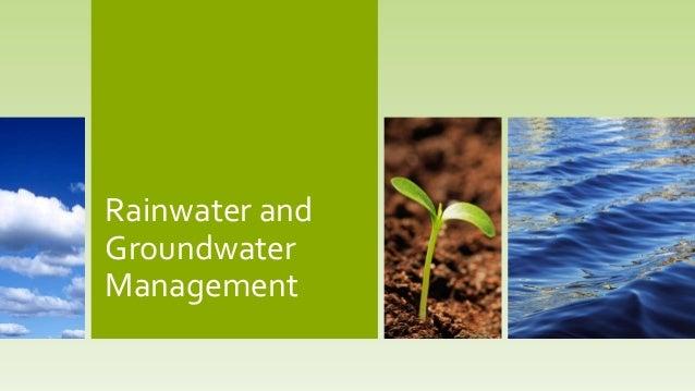 Rainwater and Groundwater Management