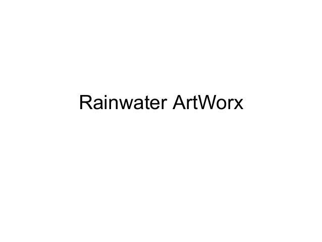 Rainwater ArtWorx