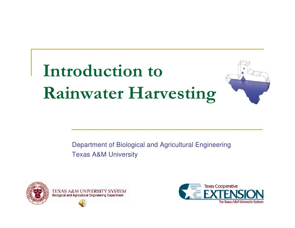 Introduction toRainwater Harvesting   Department of Biological and Agricultural Engineering   Texas A&M University