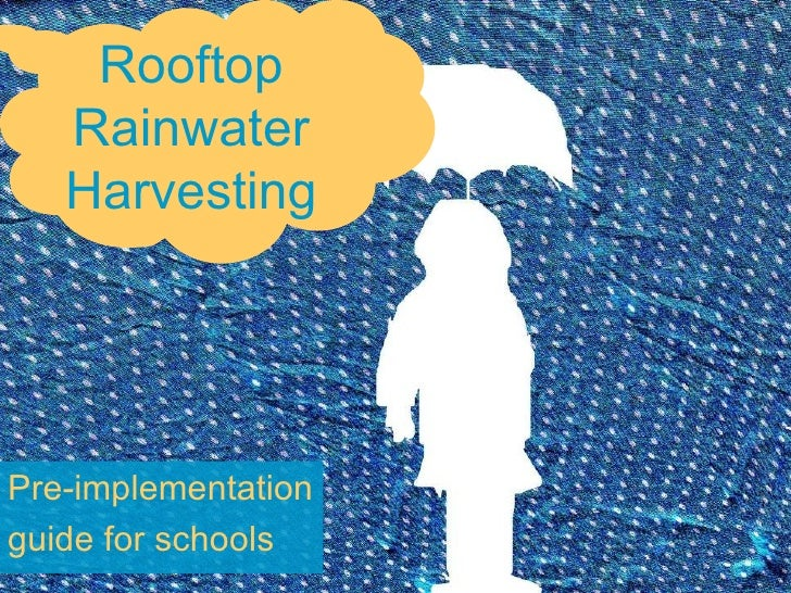 Pre-implementation  guide for schools Rooftop Rainwater Harvesting