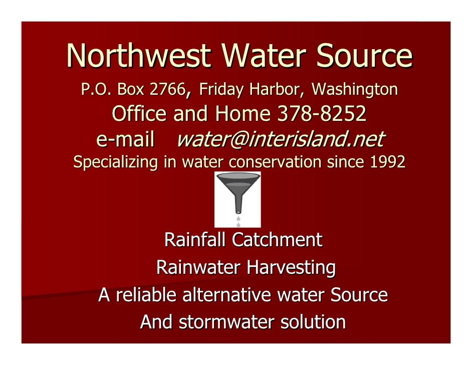 Northwest Water Source P.O. Box 2766, Friday Harbor, Washington     Office and Home 378-8252   e-mail water@interisland.ne...