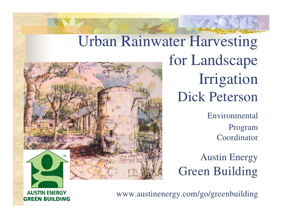 Urban Rainwater Harvesting            for Landscape                 Irrigation                     Dick Peterson          ...
