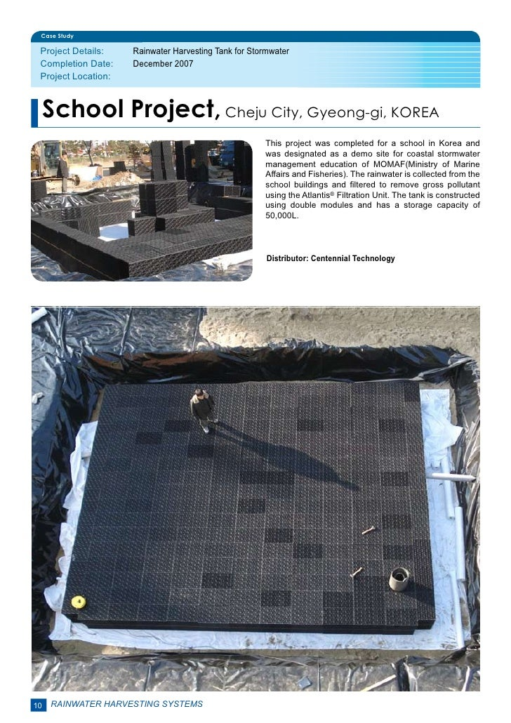Case Study Project Details:    Rainwater Harvesting Tank for Stormwater Completion Date:    December 2007 Project Locati...