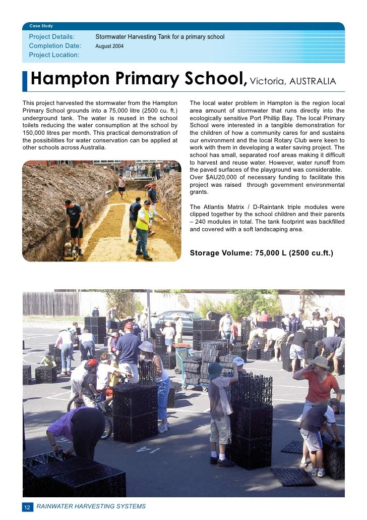 Case Study  Project Details:        Stormwater Harvesting Tank for a primary school  Completion Date:        August 2004...
