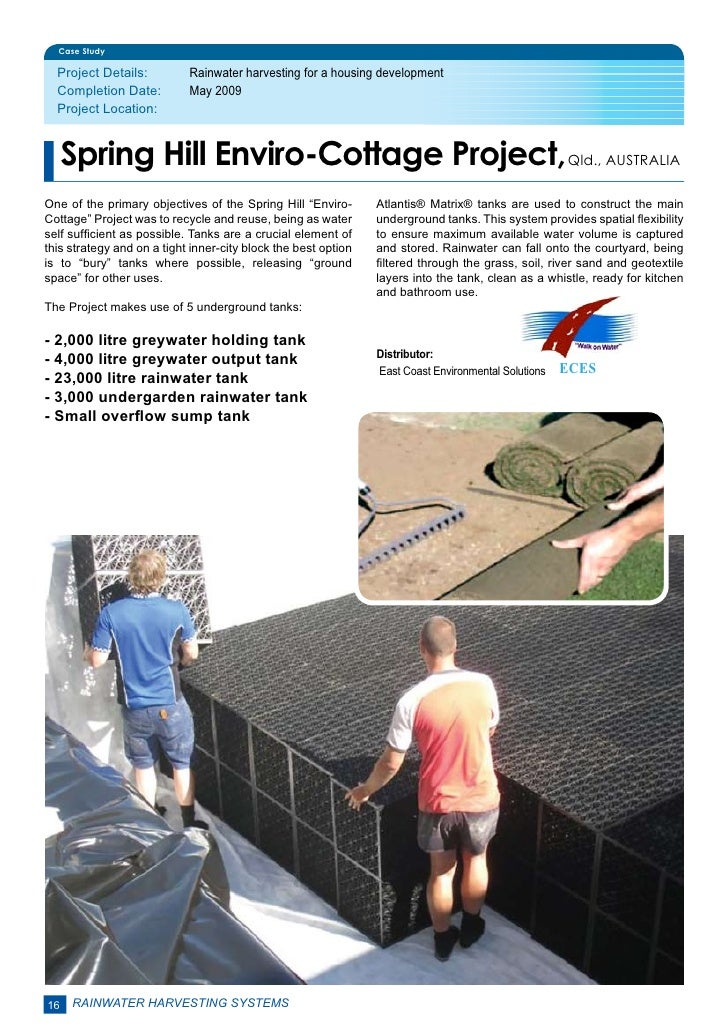 Case Study  Project Details:         Rainwater harvesting for a housing development  Completion Date:         May 2009  ...