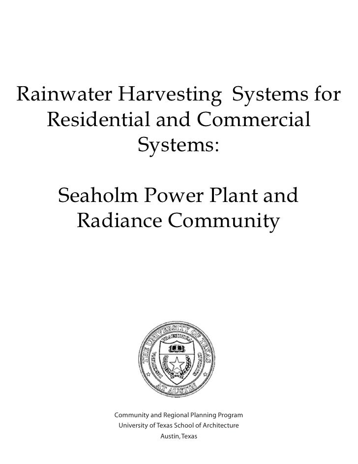 Rainwater Harvesting Systems for   Residential and Commercial            Systems:    Seaholm Power Plant and      Radiance...