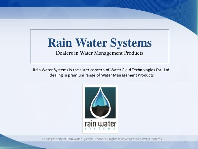 1 Rain Water Systems Dealers in Water Management Products Rain Water Systems is the sister concern of Water Field Technolo...