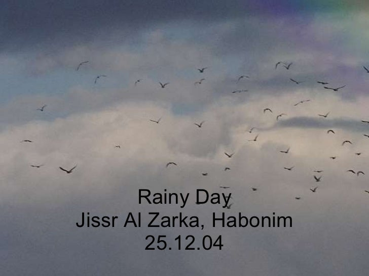 Rainy Day Jissr Al Zarka, Habonim 25.12.04