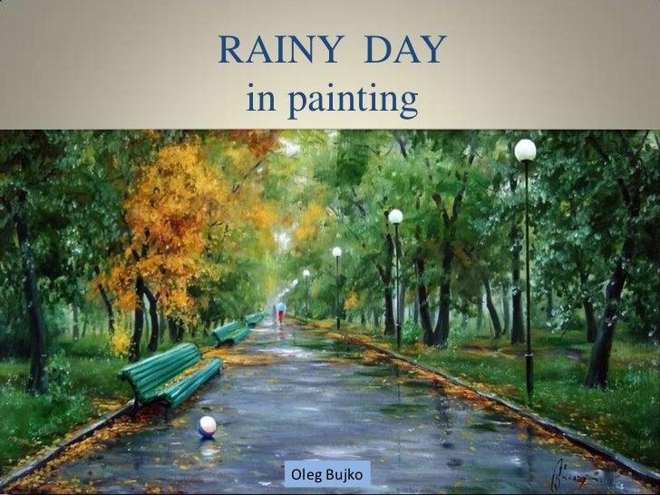 RAINY DAY in painting   Oleg Bujko