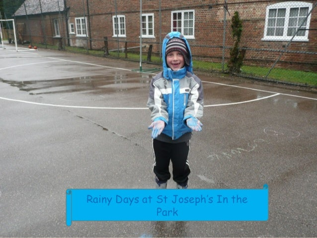 Rainy Days at St Joseph's In the              Park