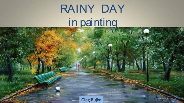RAINY DAY in painting   Oleg Bujko