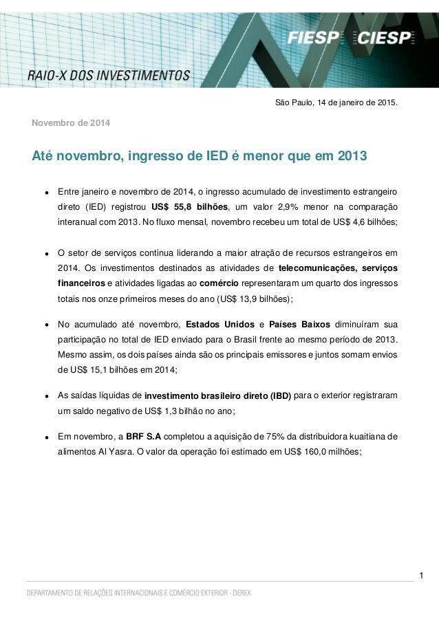 1 São Paulo, 14 de janeiro de 2015. Novembro de 2014 Até novembro, ingresso de IED é menor que em 2013  Entre janeiro e n...