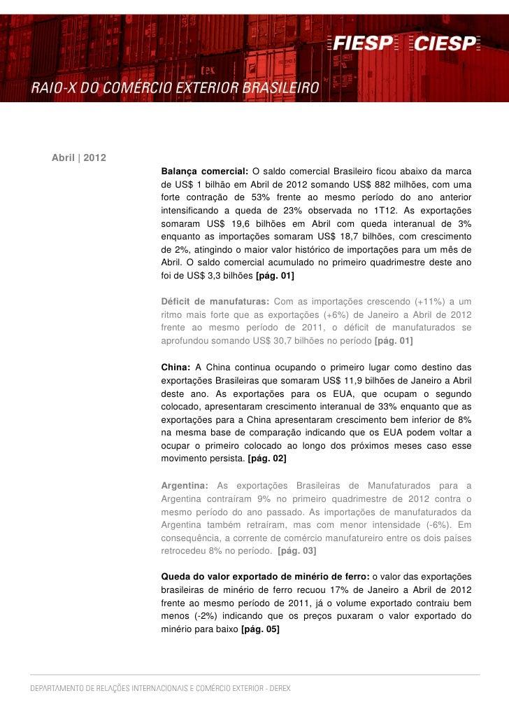 Abril | 2012               Balança comercial: O saldo comercial Brasileiro ficou abaixo da marca               de US$ 1 bi...