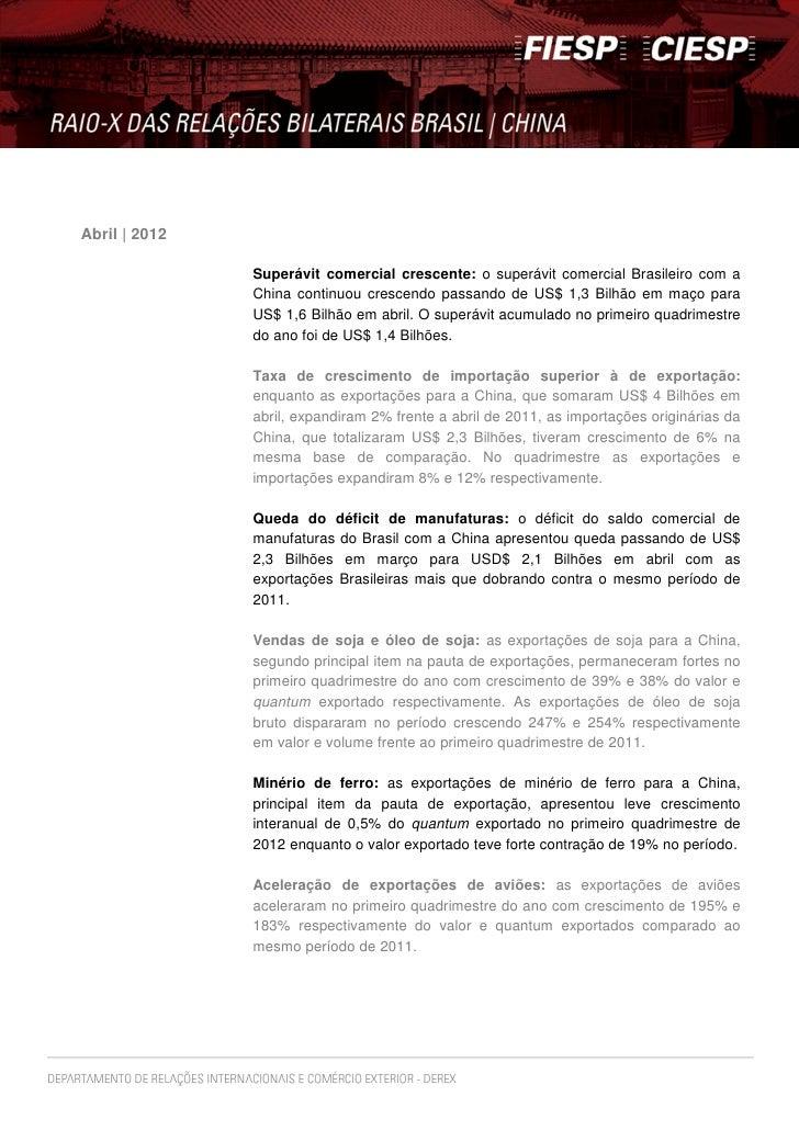 Abril | 2012               Superávit comercial crescente: o superávit comercial Brasileiro com a               China conti...