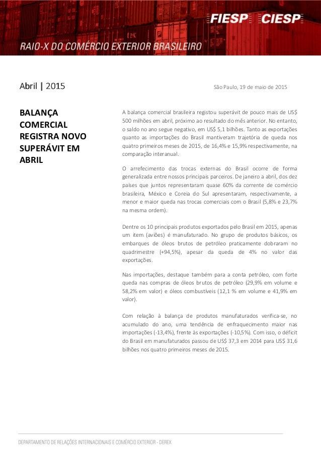 AbrilAbrilAbrilAbril | 2015| 2015| 2015| 2015 São Paulo, 19 de maio de 2015 BALANÇA COMERCIAL REGISTRA NOVO SUPERÁVIT EM A...