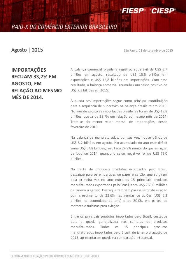 AgostoAgostoAgostoAgosto | 2015| 2015| 2015| 2015 São Paulo, 21 de setembro de 2015 IMPORTAÇÕES RECUAM 33,7% EM AGOSTO, EM...