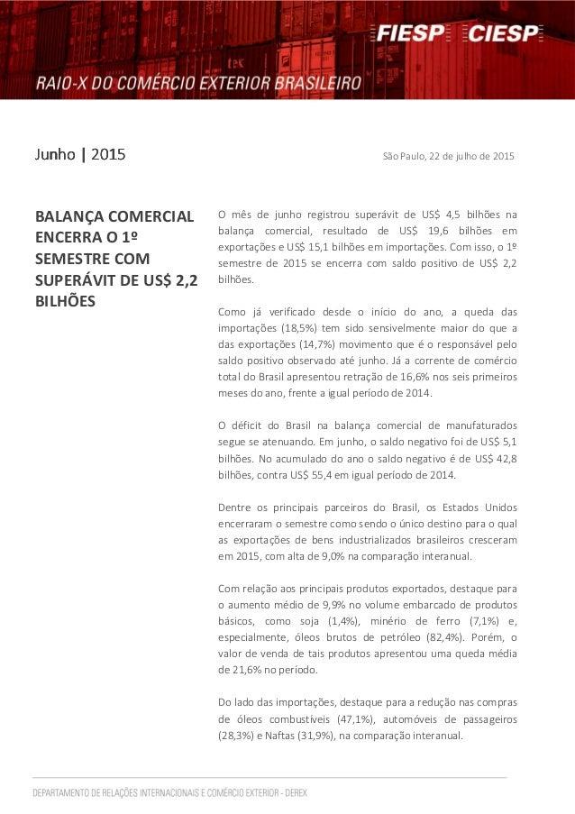 JunhoJunhoJunhoJunho | 2015| 2015| 2015| 2015 São Paulo, 22 de julho de 2015 BALANÇA COMERCIAL ENCERRA O 1º SEMESTRE COM S...