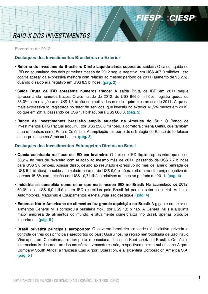 Fevereiro de 2012Destaques dos Investimentos Brasileiros no Exterior• Retorno do Investimento Brasileiro Direto Líquido ai...