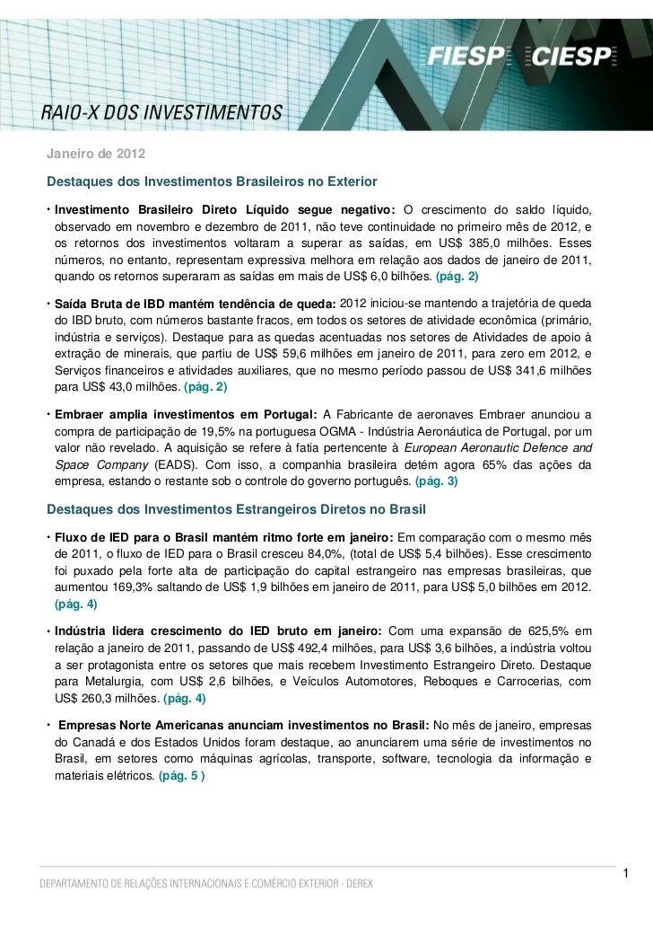 Janeiro de 2012Destaques dos Investimentos Brasileiros no Exterior• Investimento Brasileiro Direto Líquido segue negativo:...