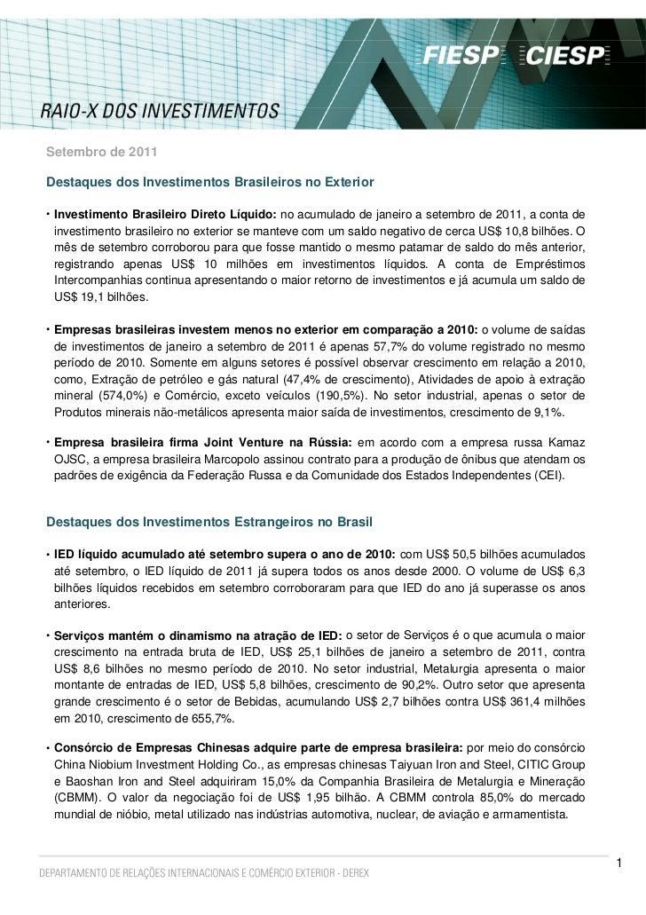 Setembro de 2011Destaques dos Investimentos Brasileiros no Exterior• Investimento Brasileiro Direto Líquido: no acumulado ...