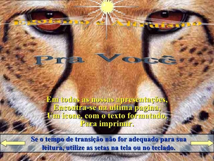 Raio de LuZ Apresenta Pra Você Egoísmo e Altruísmo Ligue  o  Som Cruze  os  Braços Se o tempo de transição não for adequad...