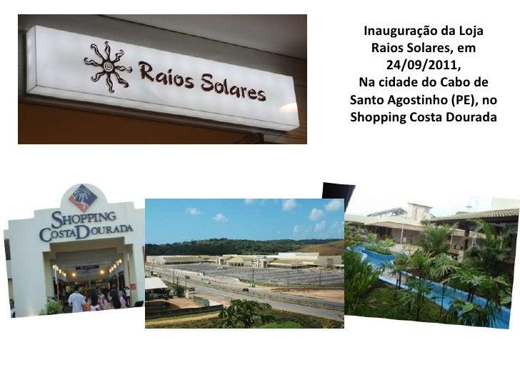 Inauguração da Loja Raios Solares, em 24/09/2011, <br />Na cidade do Cabo de Santo Agostinho (PE), no Shopping Costa Doura...