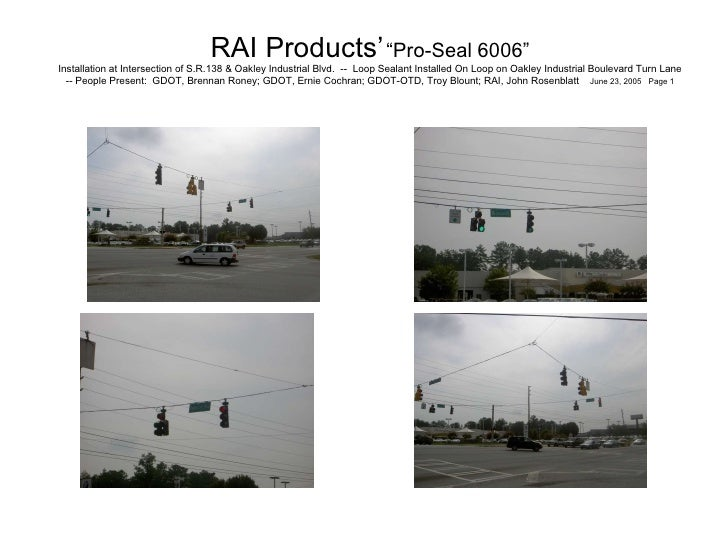 "RAI Products'   ""Pro-Seal 6006""   Installation at Intersection of S.R.138 & Oakley Industrial Blvd.  --  Loop Sealant In..."