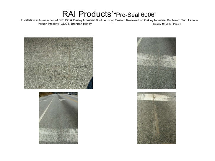 "RAI Products'   ""Pro-Seal 6006""   Installation at Intersection of S.R.138 & Oakley Industrial Blvd.  --  Loop Sealant Re..."