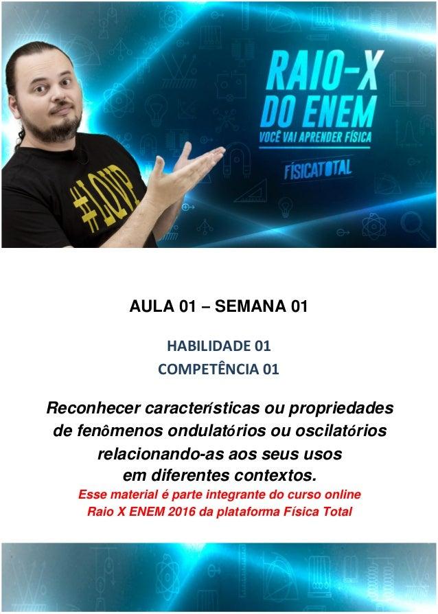 www.youtube.com/fisicatotal www.fisicatotal.com.br2 Raio X ENEM 2016 – Aula 01 de 24 Fenômenos Ondulatórios no INSTAGRAM @...